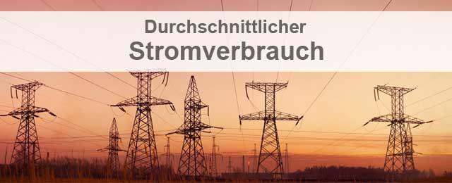 durchschnittlicher Stromverbrauch in Deutschland