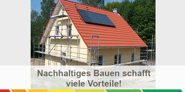 Nachhaltiges Bauen Schafft Viele Vorteile.
