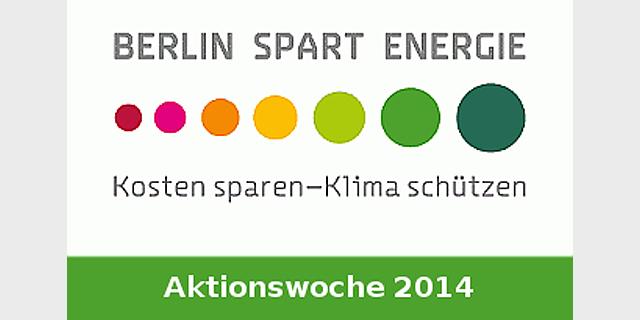 Berlin Spart Energie: Kosten Sparen - Klima Schützen. Aktionswoche 2014.