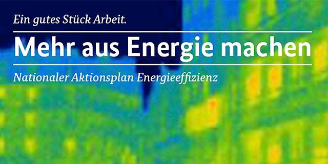 Mehr Aus Energie Machen: Nationaler Aktionsplan Energieeffizienz.