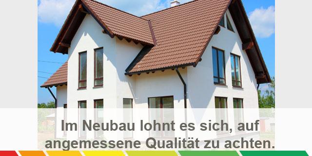 Im Neubau Lohnt Es Sich, Auf Angemessene Qualität Zu Achten.