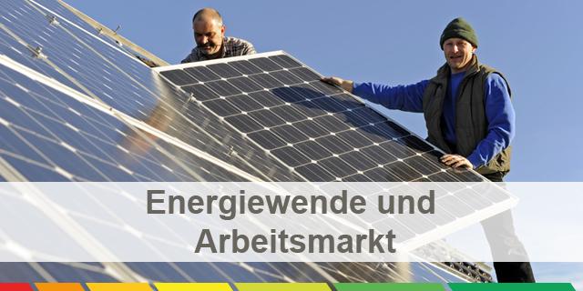 Energiewende Und Arbeitsmarkt Chancen Herausforderungen