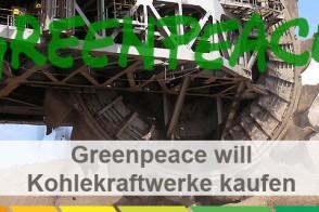 Greenpeace Vattenfall Kohlekraftwerke Kauf