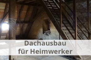 Dachausbau Selber Machen – Ideen, Tipps Und Anleitungen
