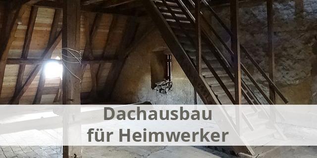 Dachausbau selber machen - Ideen, Tipps und Anleitungen ...