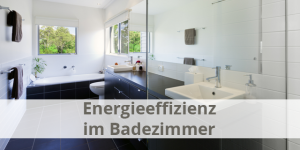 energieeffizienz im badezimmer energieheld blog. Black Bedroom Furniture Sets. Home Design Ideas