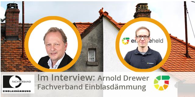 Experteninterivew Mit Arnold Drewer Zum Fachverband Einblasdämmung