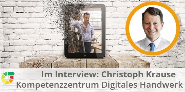 Christoph Krause – Kompetenzzentrum Digitales Handwerk