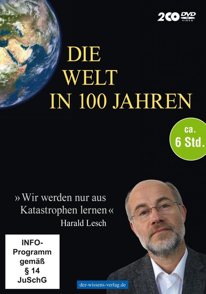 Die Welt in 100 Jahren - Harald Lesch