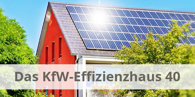Nur 40% Energiebedarf – Das KfW-Effizienzhaus 40
