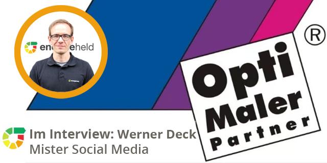 Experteninterview Mit Werner Deck – Opti-Maler-Partner