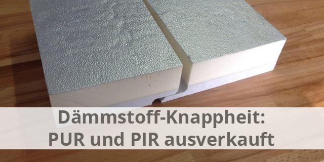PUR- / PIR-Knappheit – Welche Dämmung Als Alternative?