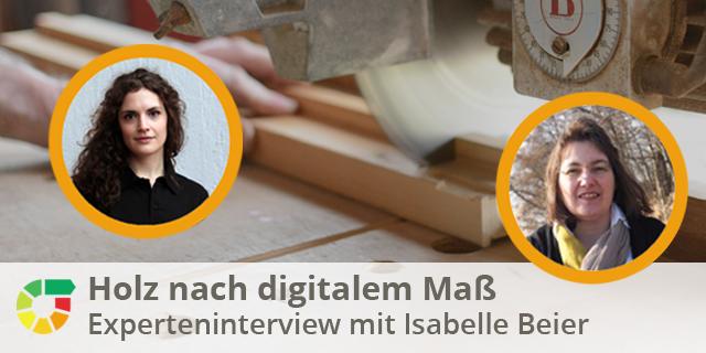 Holz Nach Digitalem Maß – Isabelle Beier Von IT-Industrial
