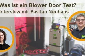 Was Ist Ein Blower Door Test? Interview Mit Bastian Neuhaus