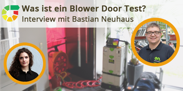 Was Ist Ein Blower Door Test? Interview Mit Bastian Neuhaus